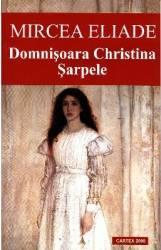 Domnisoara Christina. Sarpele Ed.2013 - Mircea Eliade