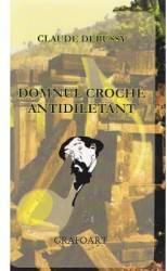 Domnul Croche antidiletant - Claude Debussy