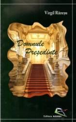 Domnule Presedinte - Virgil Razesu