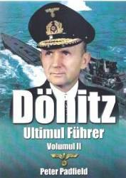 Donitz Ultimul Fuhrer vol.2 - Peter Padfield
