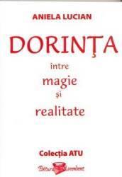 Dorinta Intre Magie Si Realitate - Aniela Lucian