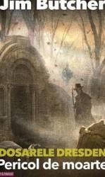 Dosarele Dresden Pericol de moarte - Jim Butcher