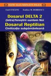 Dosarul Delta 2. Dosarul Reptilian - Emil Strainu Emilian M. Dobrescu Carti