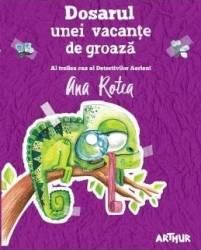 Dosarul unei vacante de groaza - Ana Rotea