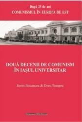 Doua decenii de comunism in Iasul universitar - Sorin Bocancea Doru Tompea title=Doua decenii de comunism in Iasul universitar - Sorin Bocancea Doru Tompea