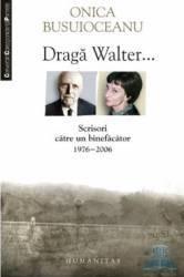 Draga Walter... - Onica Busuioceanu