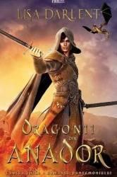 Dragonii din Anador. Seria Urmasul Pandemoniului - Lisa Darlent