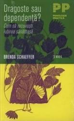 Dragoste sau dependenta - Brenda Schaeffer