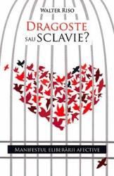 Dragoste sau sclavie - Walter Riso