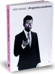 Dragostea moderna - Aziz Ansari Eric Klinenberg