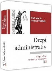 Drept administrativ ed.10 - Verginia Vedinas