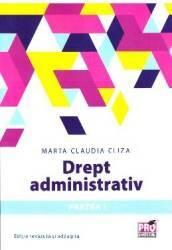 Drept administrativ Partea I - Marta Claudia Cliza