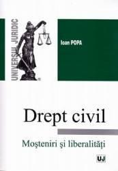 Drept Civil - Mosteniri si libertati - Ioan Popa
