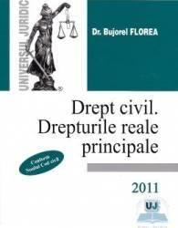 Drept civil. Drepturile reale principale 2011 - Bujorel Florea Carti