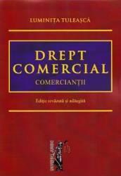 Drept Comercial. Comerciantii - Luminita Tuleasca