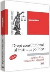 Drept constitutional si institutii politice Vol.2 Ed.3 - Luminita Dragne