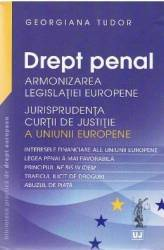 Drept penal. Armonizarea Legislatiei Europene - Georgiana Tudor