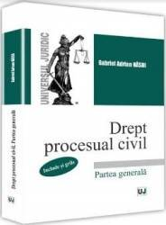 Drept procesual civil. Partea generala include si grile - Gabriel Adrian Nasui
