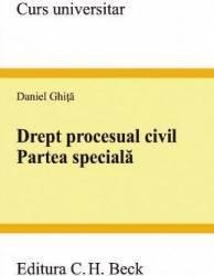 Drept procesual civil. Partea speciala - Daniel Ghita Carti
