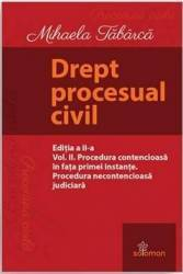 Drept procesual civil Vol.2 Procedura contencioasa Ed.2 - Mihaela Tabarca