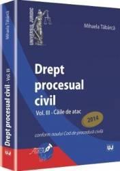 Drept procesual civil vol.3 Caile de atac ed. 2014 - Mihaela Tabarca