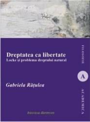 Dreptatea ca libertate - Gabriela Ratulea