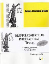 Dreptul comertului international. Tratat. Partea generala + Partea speciala Ed. 2 - Dragos-Alexandru Sitaru