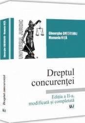Dreptul concurentei Ed. 2 - Gheorghe Gheorghiu Manuela Nita