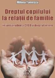 Dreptul copilului la relatii de familie - Milena Tomescu Carti