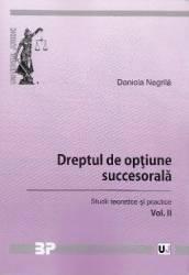 Dreptul de optiune succesorala vol.2. Studii teoretice si practice - Daniela Negrila title=Dreptul de optiune succesorala vol.2. Studii teoretice si practice - Daniela Negrila