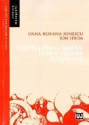 Dreptul penal roman intr-o viziune europeana - Oana Roxana Ionescu Ion Ifrim