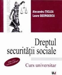 Dreptul securitatii sociale ed 5 - Alexandru Ticlea Carti