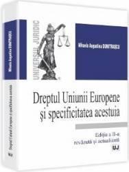 Dreptul Uniunii Europene Si Specificitatea Acestuia Ed.2 - Mihaela Augustina Dumitrascu