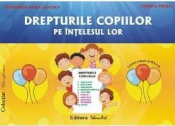 Drepturile copiilor pe intelesul lor - Planse - Smaranda Maria Cioflica Viorica Preda Carti