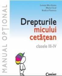 Drepturile micului cetatean Clasa 3-4 - Lenuta Movileanu Maria Cical Rodica Florescu