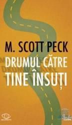 Drumul catre tine insuti - M. Scott Peck Carti