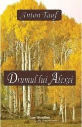 Drumul lui Alexei - Anton Tauf