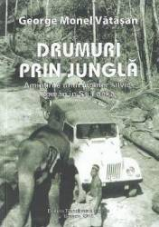 Drumuri prin jungla - George Monel Vatasan Carti