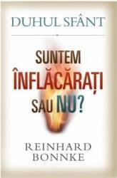 Duhul Sfant. Suntem inflacarati sau nu - Reinhard Bonnke