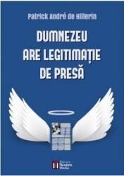 Dumnezeu are legitimatie de presa - Patrick Andre De Hillerin