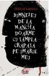 Dumnezeu de la Mancha - Cristian Badilita Carti