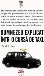 Dumnezeu explicat intr-o cursa de taxi - Paul Arden