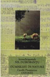 Dumnezeu in natura - Ieroschimonahul Nil Dorobantu