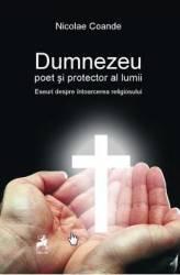 Dumnezeu poet si protector al lumii - Nicolae Coande title=Dumnezeu poet si protector al lumii - Nicolae Coande