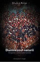Dumnezeul naturii. Intruparea si stiinta contemporana - Christopher C. Knight