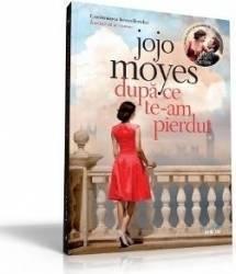 Dupa ce te-am pierdut - Jojo Moyes