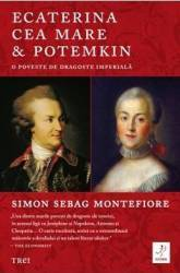Ecaterina cea Mare si Potemkin - Simon Sebag Montefiore