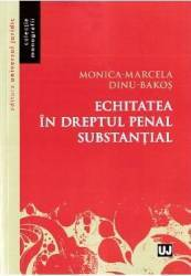 Echitatea in dreptul penal substantial - Monica-Marcela Dinu-Bakos