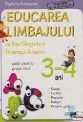 Educarea limbajului 3-4 ani caiet grupa mica - Stefania Antonovici