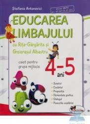 Educarea limbajului 4-5 ani caiet grupa mijlocie - Stefania Antonovici Carti
